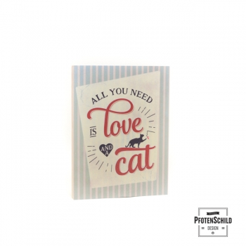 Holzschild All you need is ....Cat 20x15cm